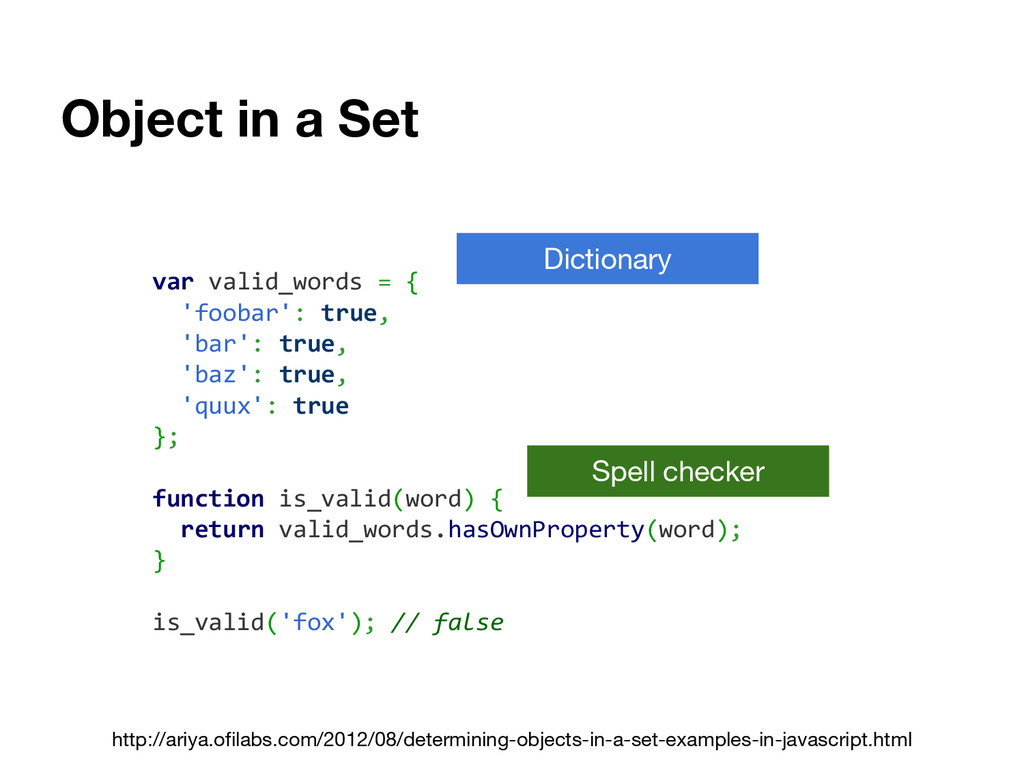 Object in a Set var valid_words = { 'foobar': t...