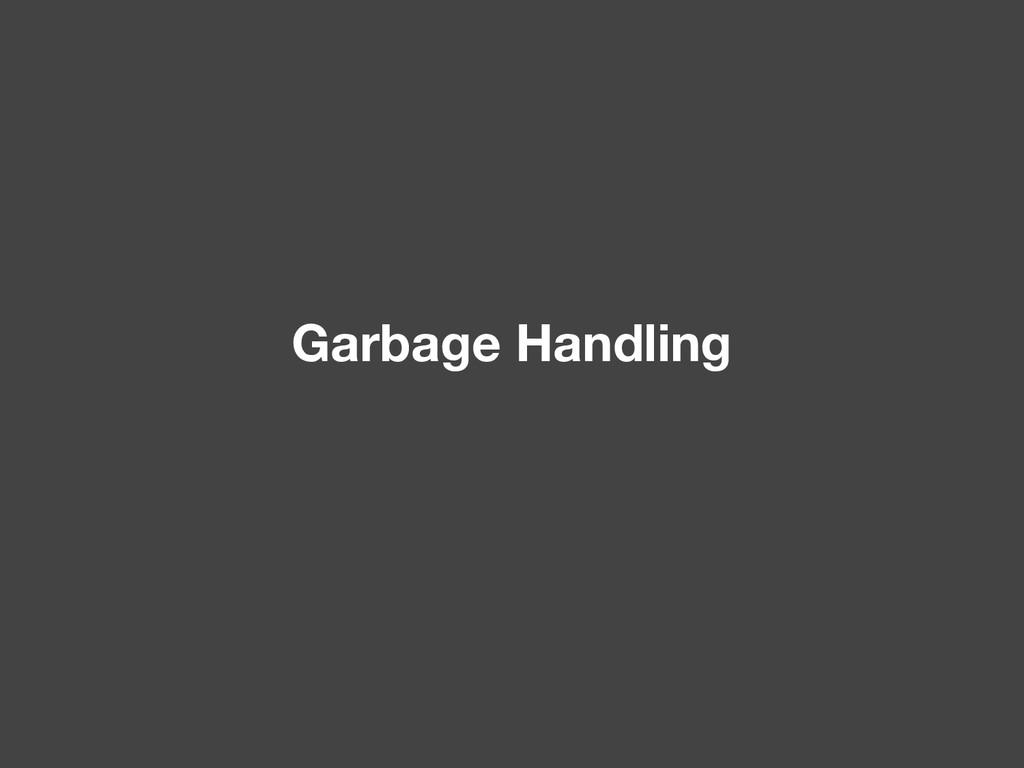 Garbage Handling