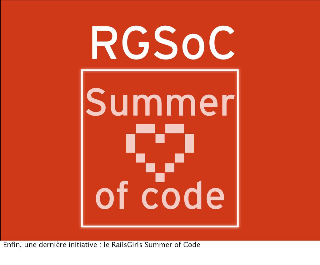 RGSoC Summer of code Enfin, une dernière initiat...