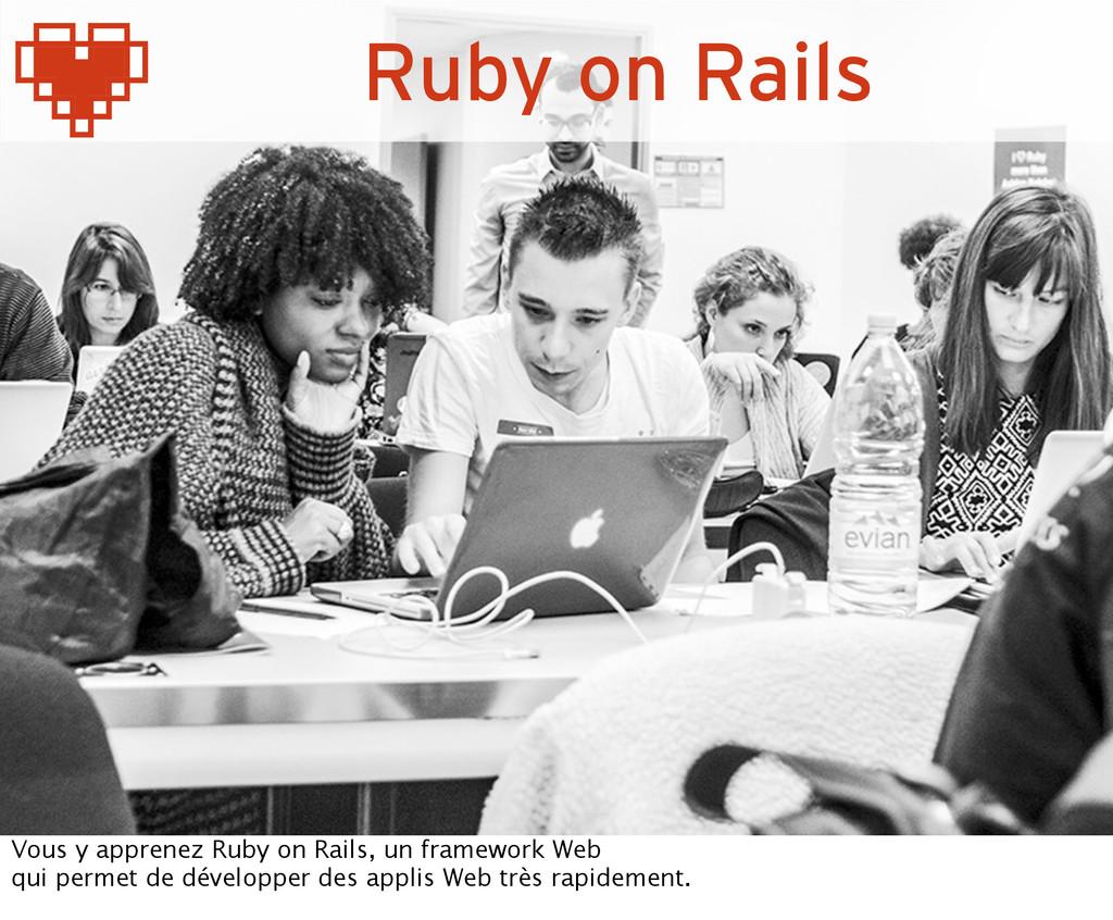 Ruby on Rails Vous y apprenez Ruby on Rails, un...