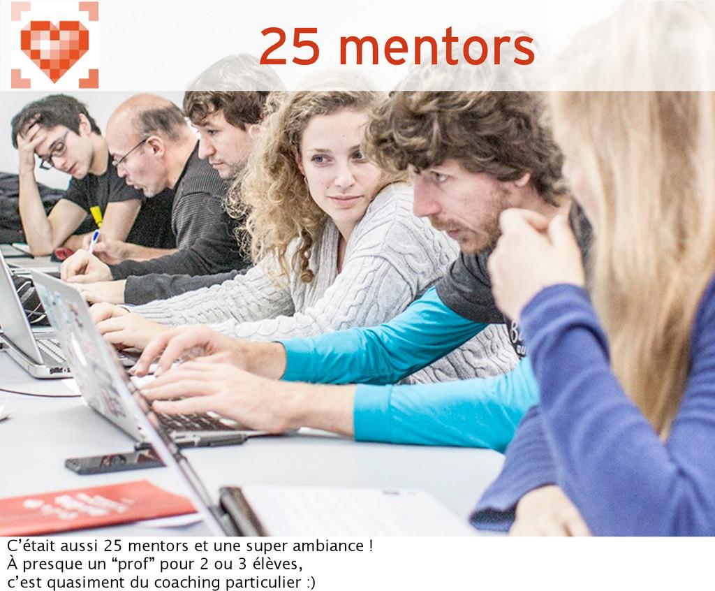 25 mentors C'était aussi 25 mentors et une supe...