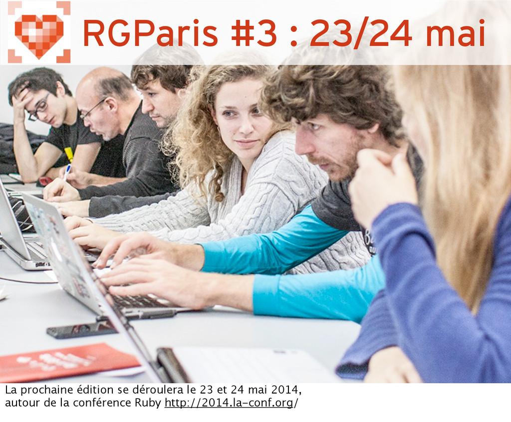 RGParis #3 : 23/24 mai La prochaine édition se ...