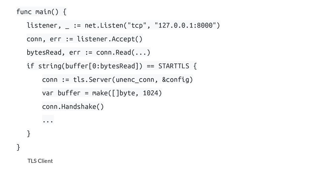 """func main() { listener, _ := net.Listen(""""tcp"""", ..."""