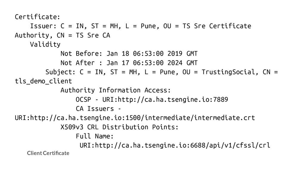 Client Certificate Certificate: Issuer: C = IN, ...