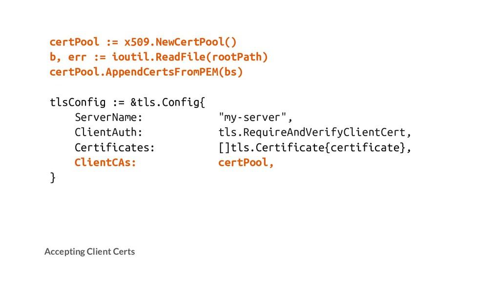 certPool := x509.NewCertPool() b, err := ioutil...
