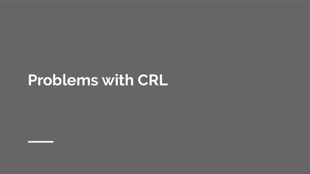 Problems with CRL