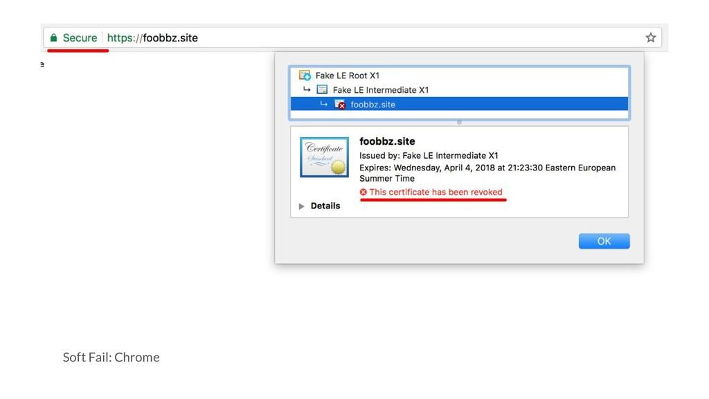 Soft Fail: Chrome