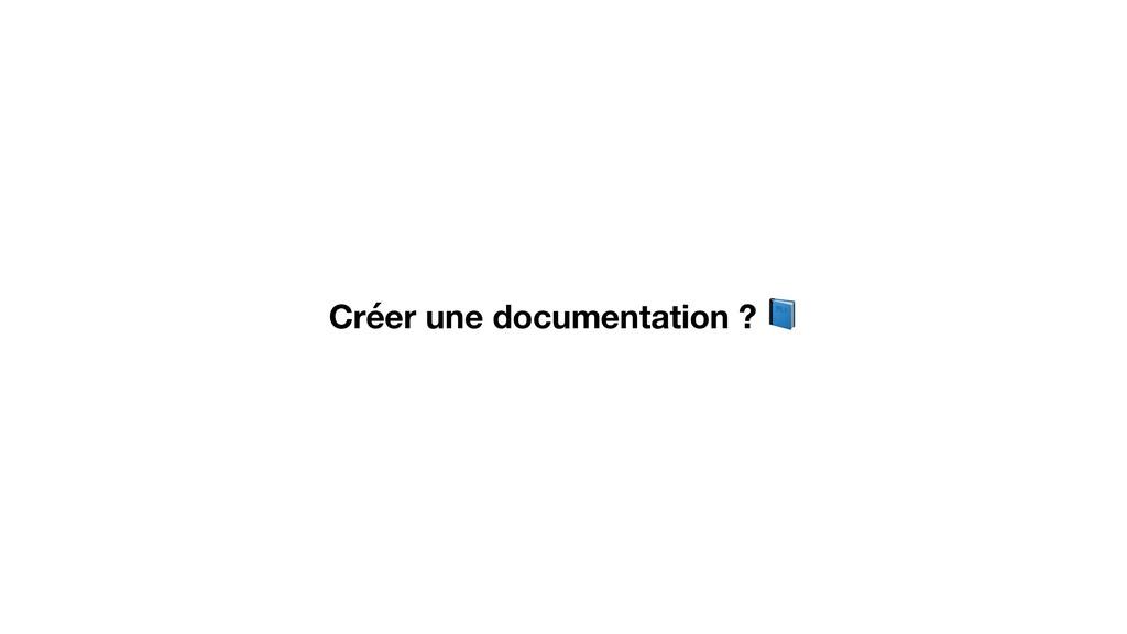 Créer une documentation ?