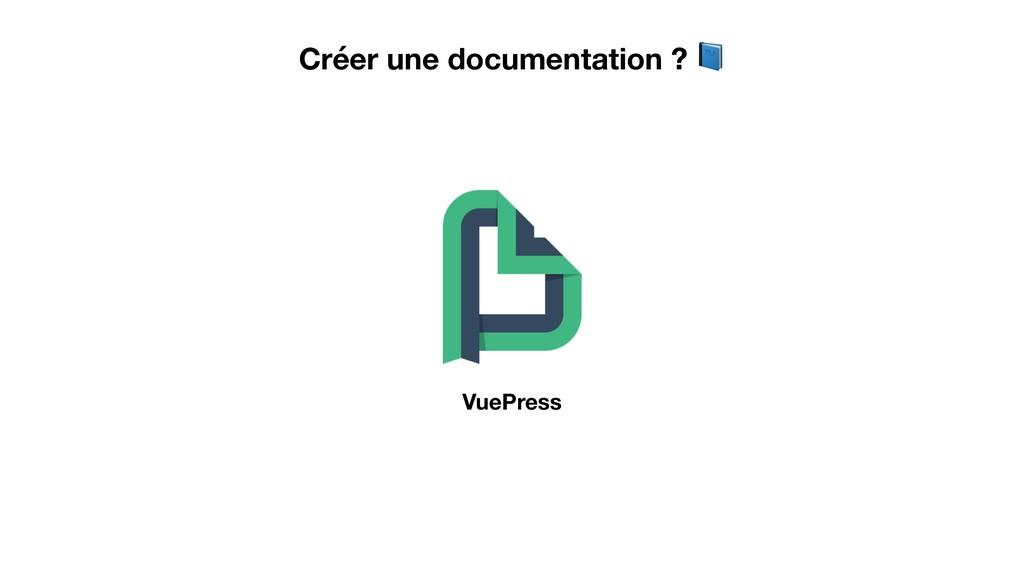Créer une documentation ?  VuePress