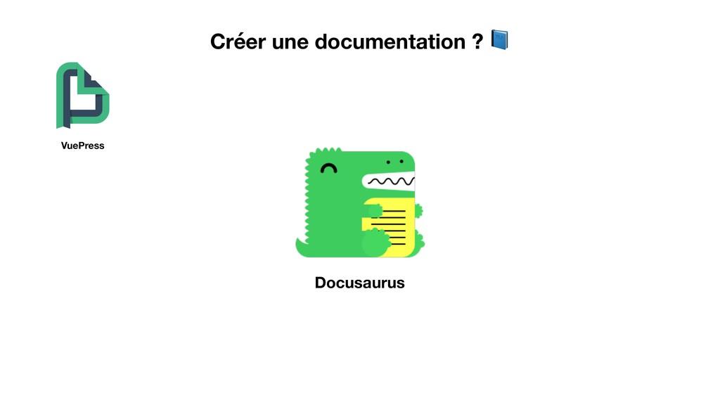Créer une documentation ?  VuePress Docusaurus