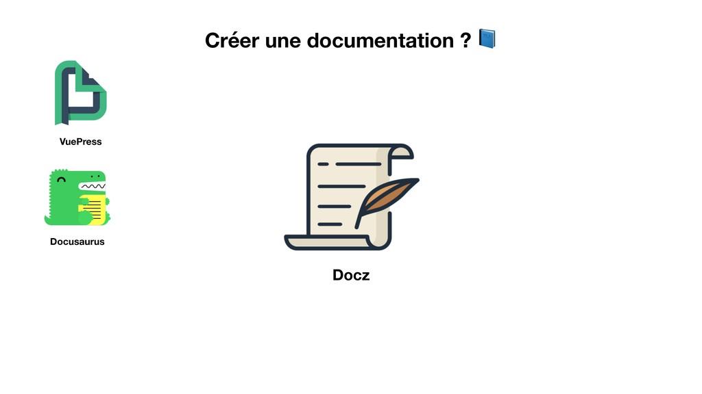 Créer une documentation ?  VuePress Docusaurus ...