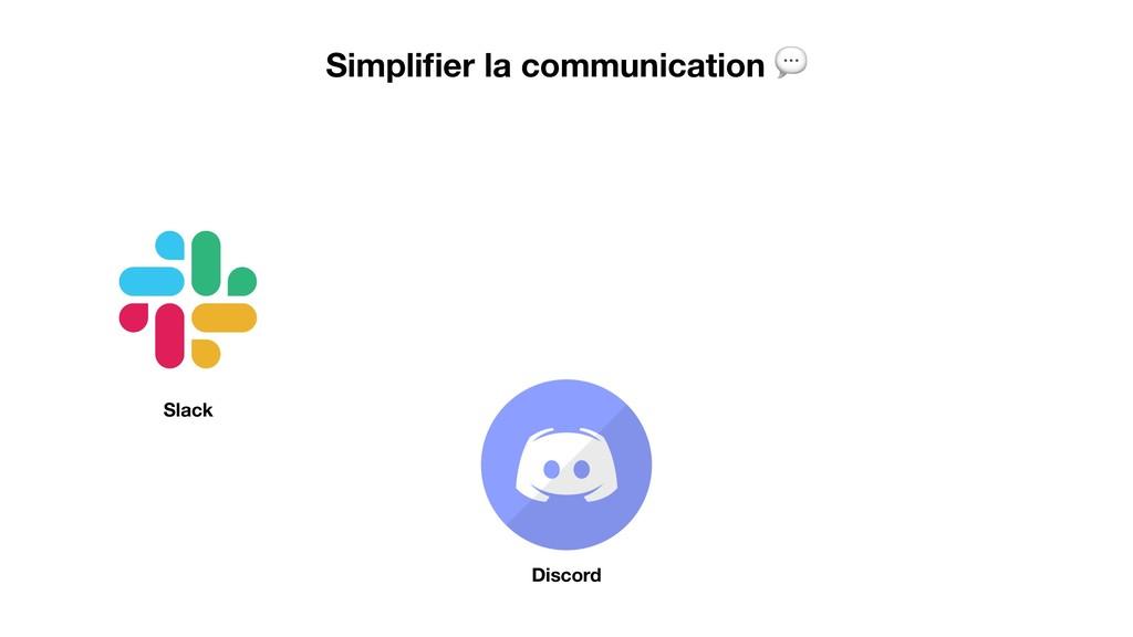 Simplifier la communication  Slack Discord