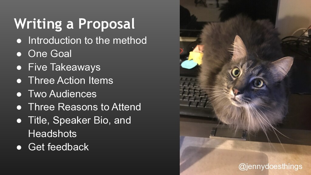 Writing a Proposal ● Introduction to the method...