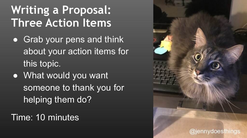 Writing a Proposal: Three Action Items ● Grab y...