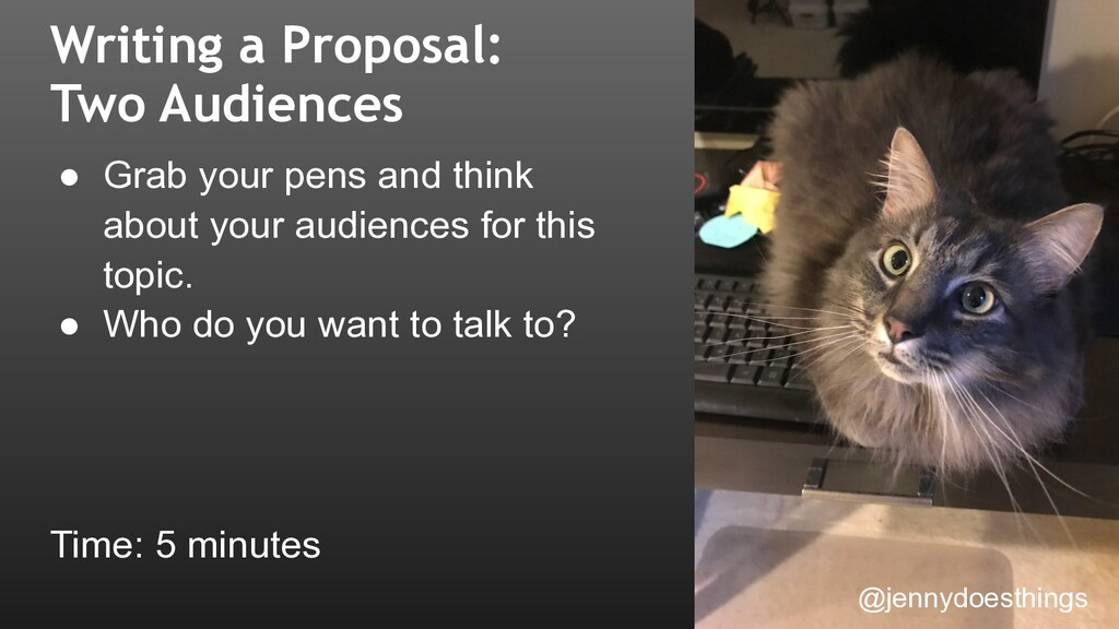 Writing a Proposal: Two Audiences ● Grab your p...