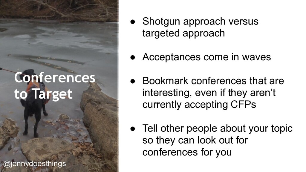 Conferences to Target ● Shotgun approach versus...