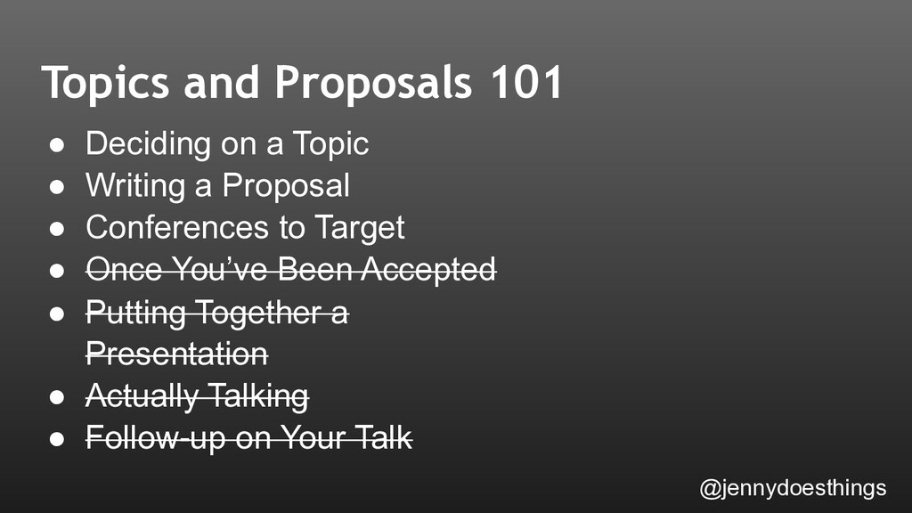 ● Deciding on a Topic ● Writing a Proposal ● Co...