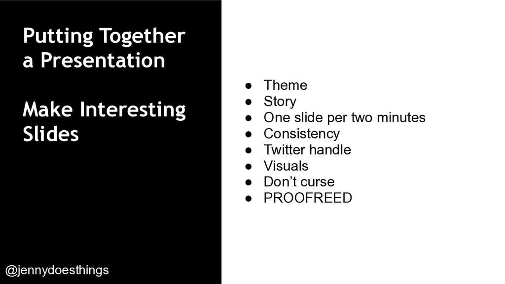 Putting Together a Presentation Make Interestin...