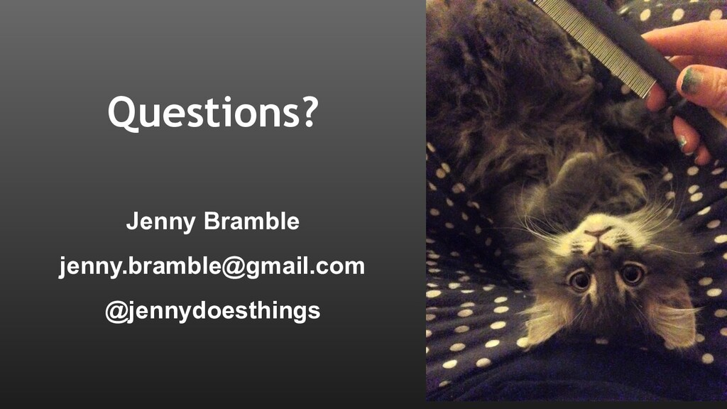 Questions? Jenny Bramble jenny.bramble@gmail.co...