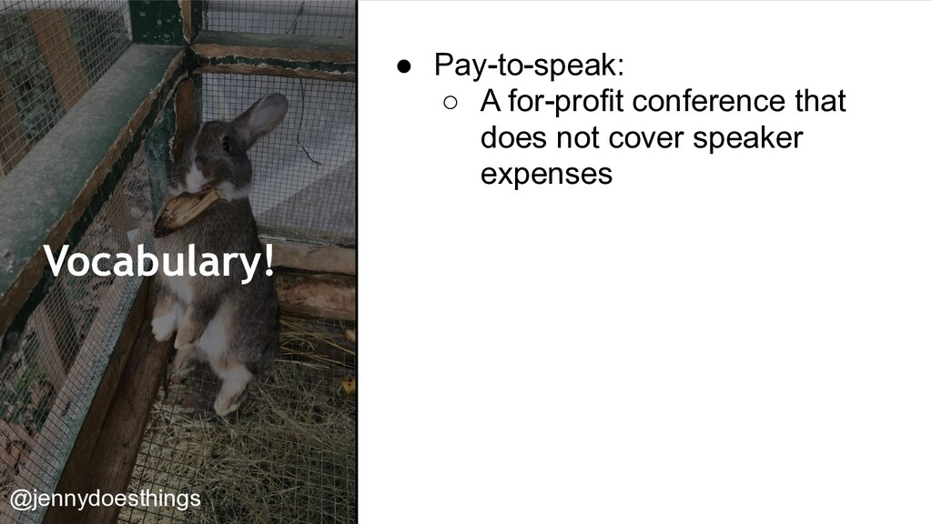 Vocabulary! ● Pay-to-speak: ○ A for-profit conf...
