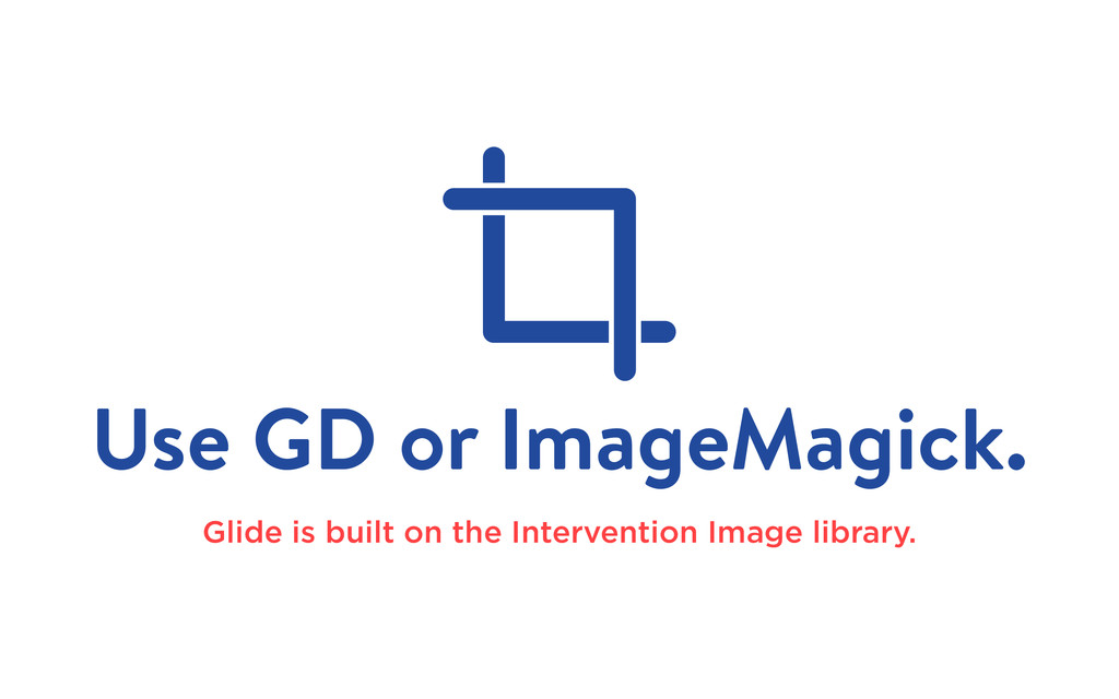 Use GD or ImageMagick. Glide is built on the In...