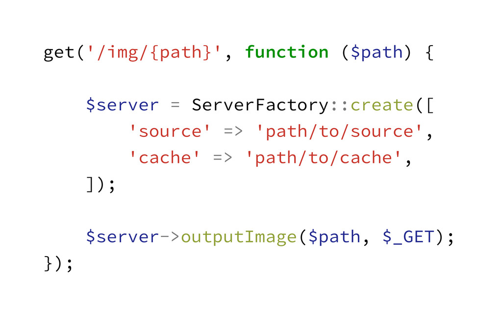 get('/img/{path}', function ($path) { ! $server...