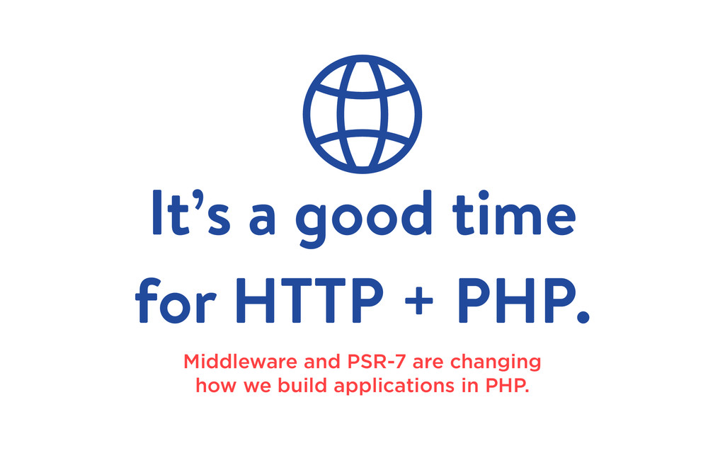 It's a good time for HTTP + PHP. Middleware and...