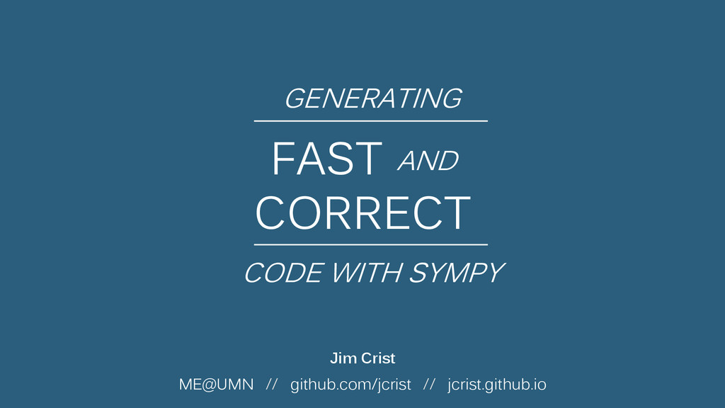 FAST AND CORRECT AND GENERATING CODE WITH SYMPY...
