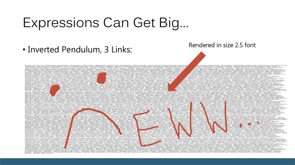 Expressions Can Get Big… • Inverted Pendulum, 3...