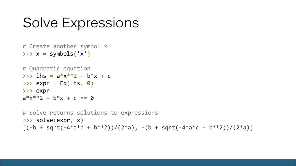 Solve Expressions # Create another symbol x >>>...