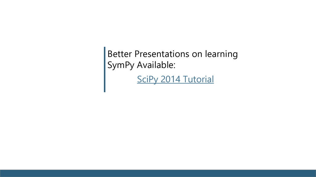 Better Presentations on learning SymPy Availabl...
