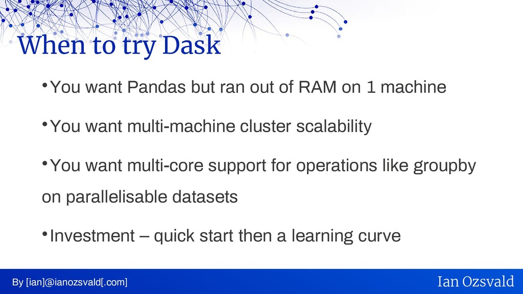  You want Pandas but ran out of RAM on 1 machi...