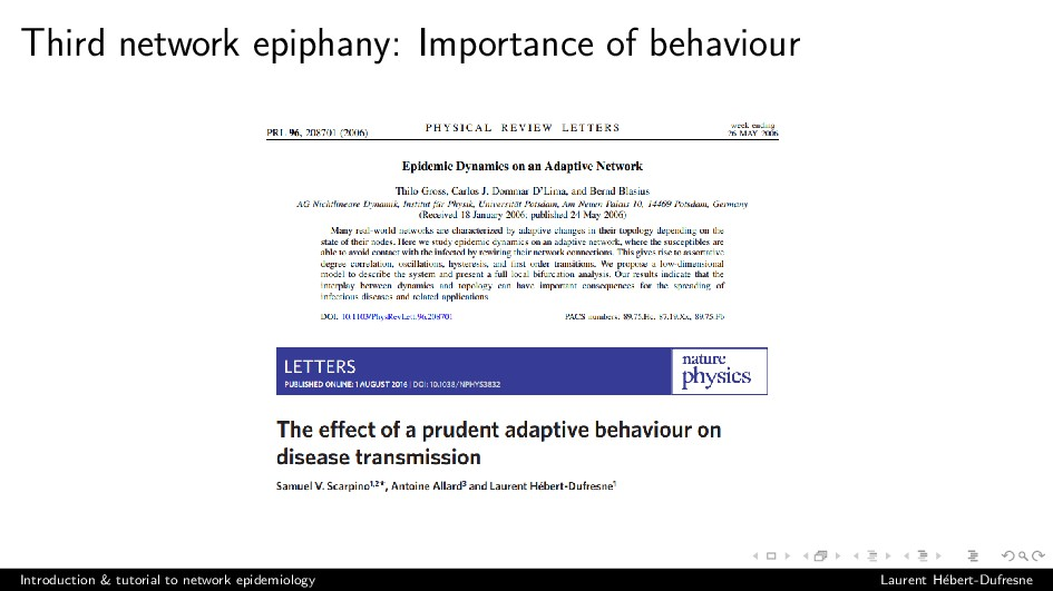 Third network epiphany: Importance of behaviour...