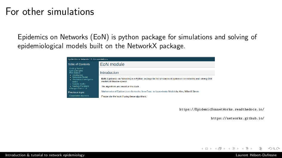 For other simulations Epidemics on Networks (Eo...