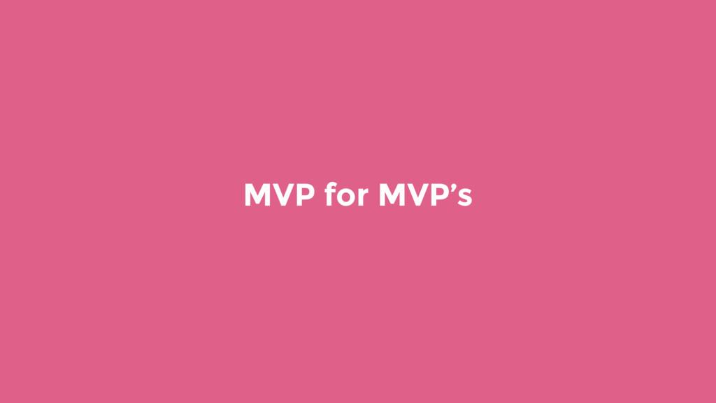 MVP for MVP's