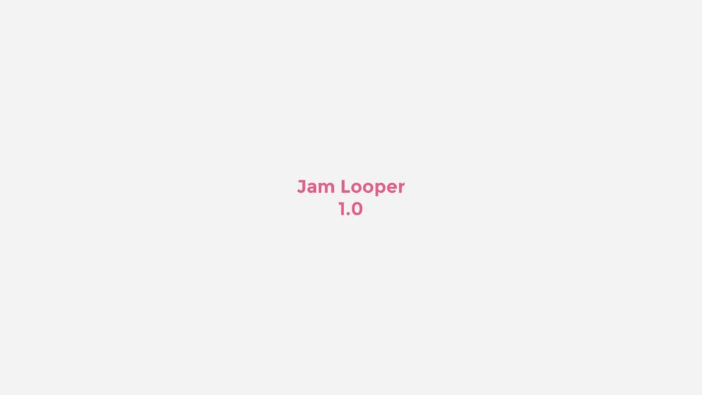 Jam Looper 1.0