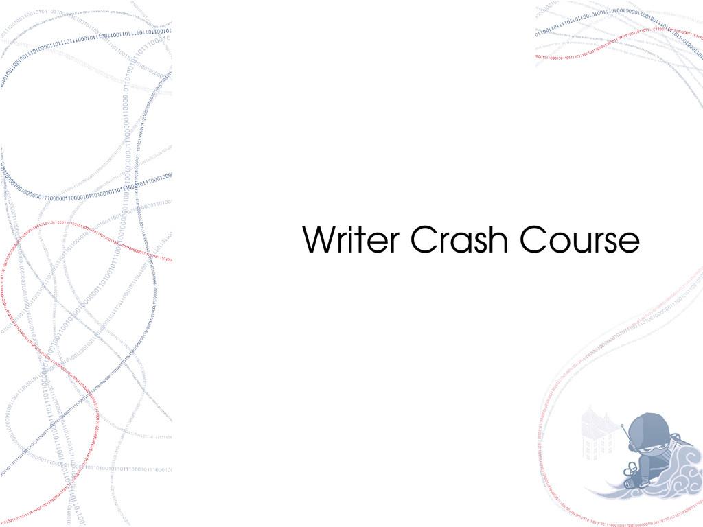 Writer Crash Course