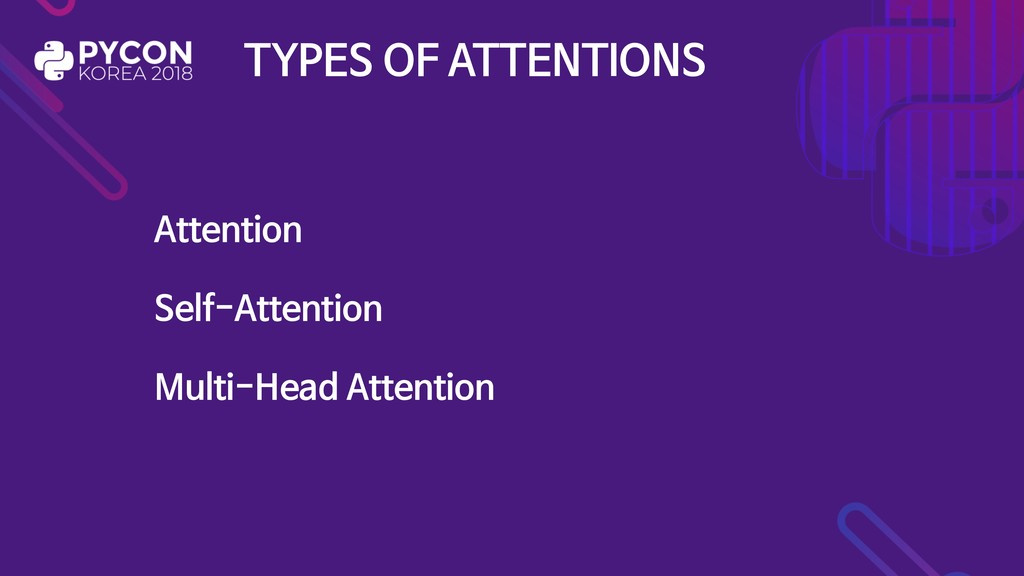 TYPES OF ATTENTIONS Attention  Self-Attention  ...