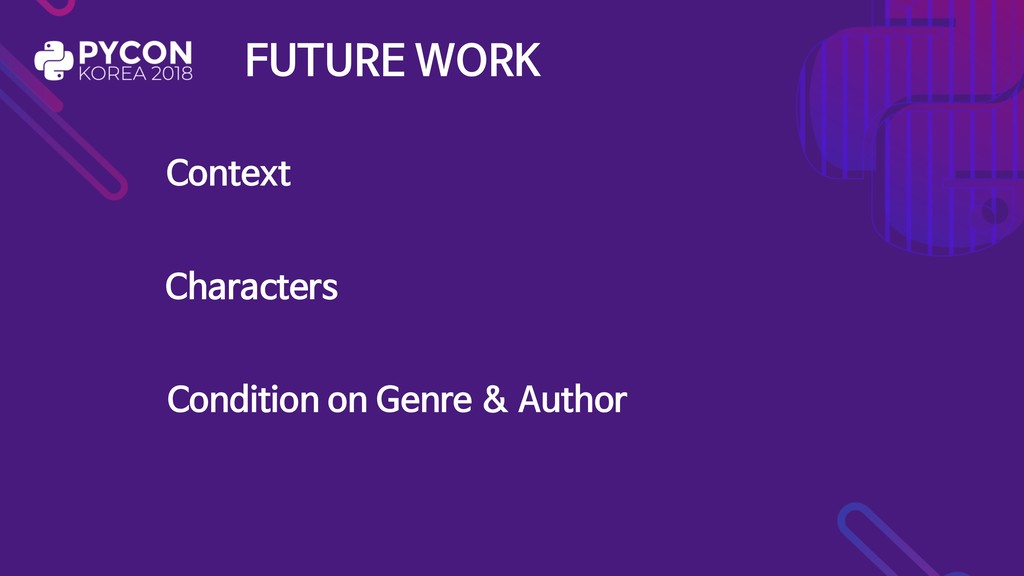 FUTURE WORK Characters Condition on Genre & Aut...