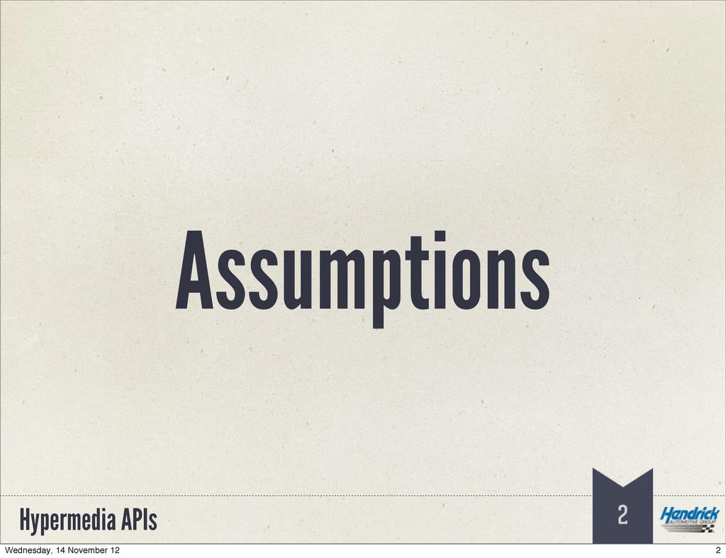 Hypermedia APIs Assumptions 2 2 Wednesday, 14 N...