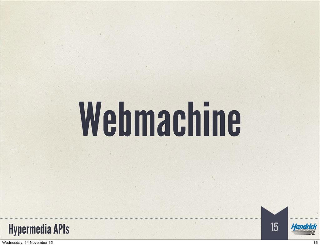 Hypermedia APIs Webmachine 15 15 Wednesday, 14 ...