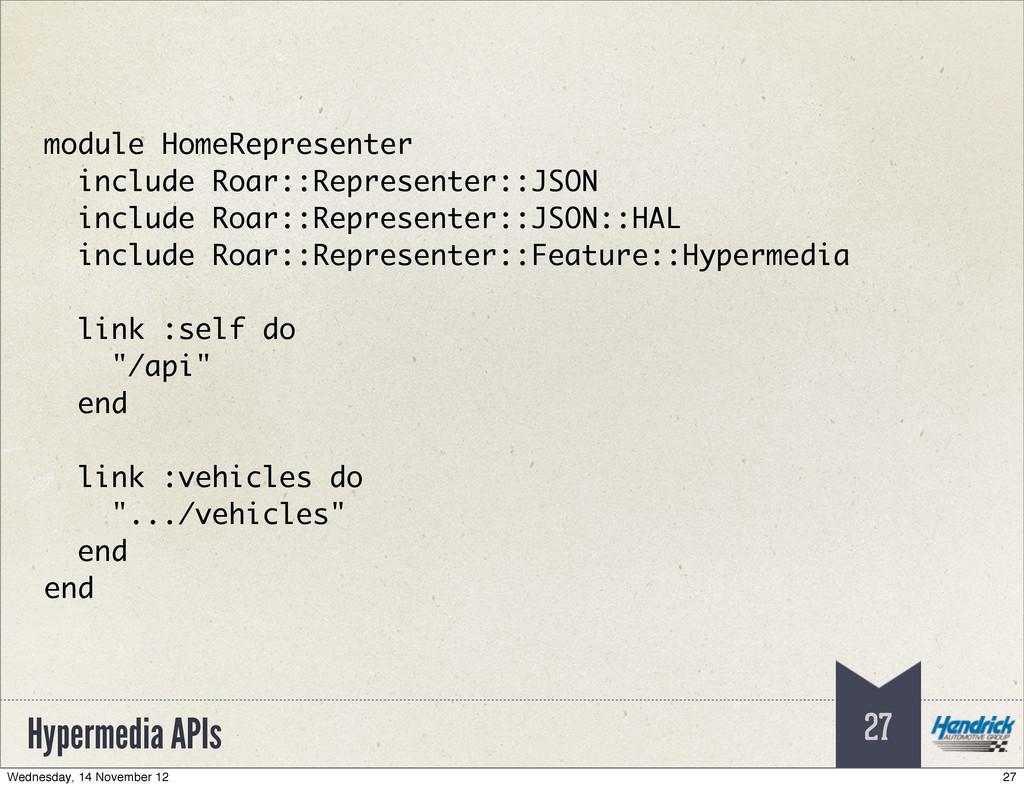 Hypermedia APIs 27 module HomeRepresenter inclu...