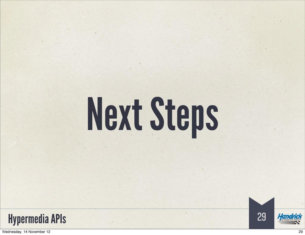 Hypermedia APIs Next Steps 29 29 Wednesday, 14 ...