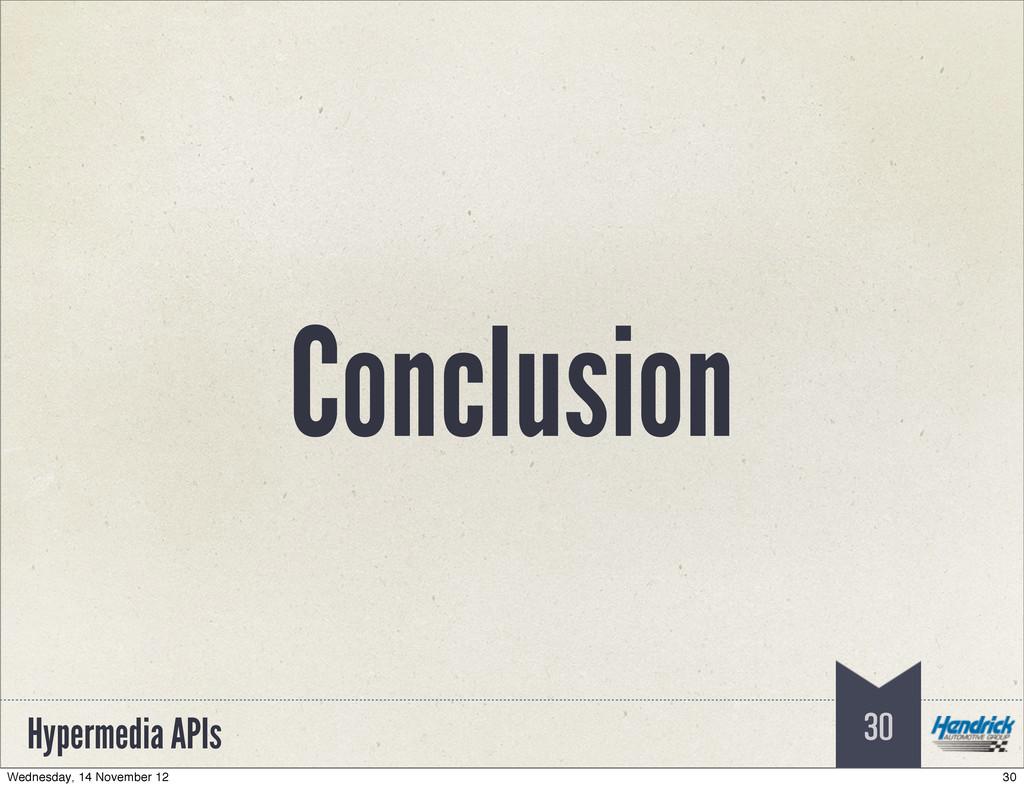 Hypermedia APIs Conclusion 30 30 Wednesday, 14 ...