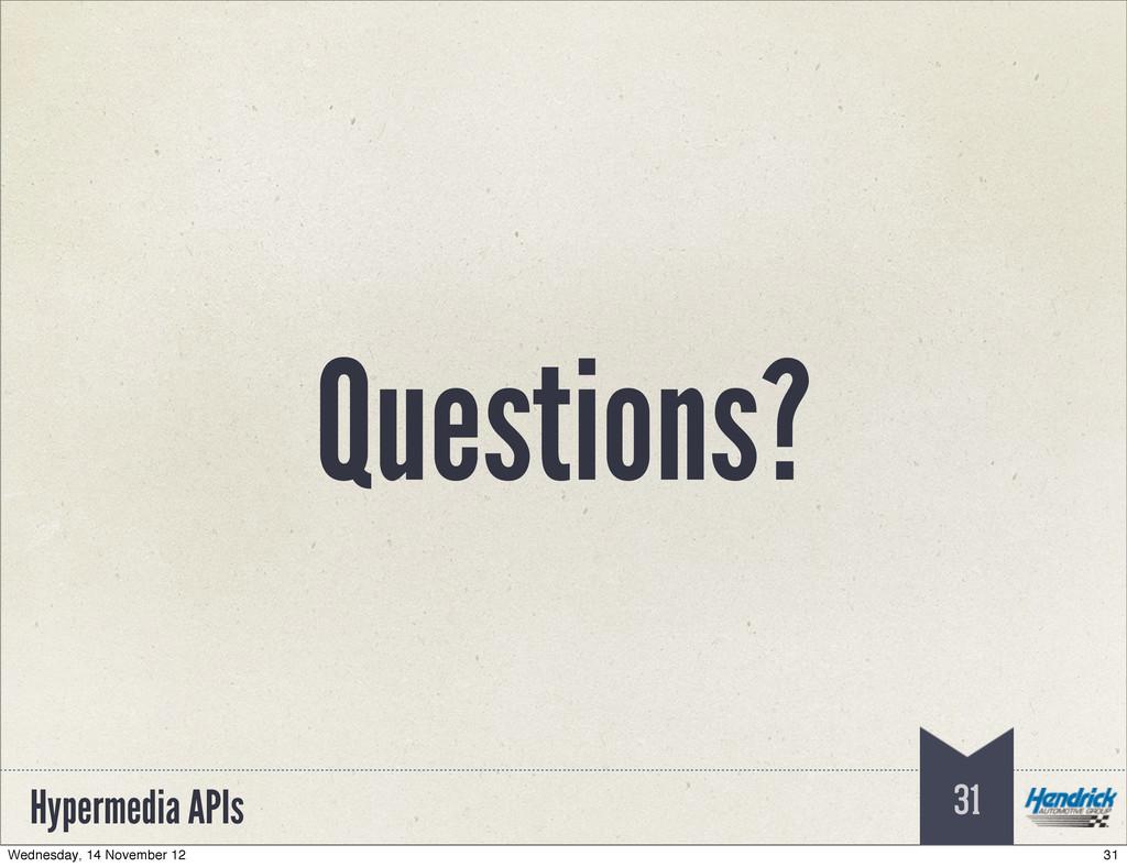 Hypermedia APIs Questions? 31 31 Wednesday, 14 ...