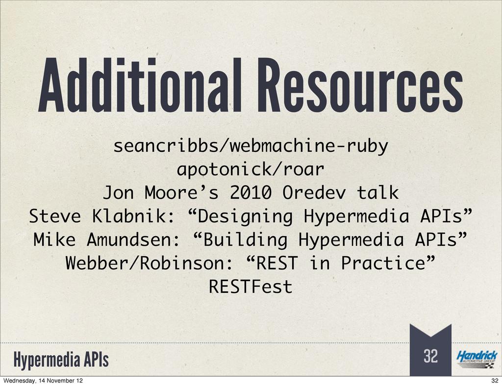 Hypermedia APIs Additional Resources 32 seancri...
