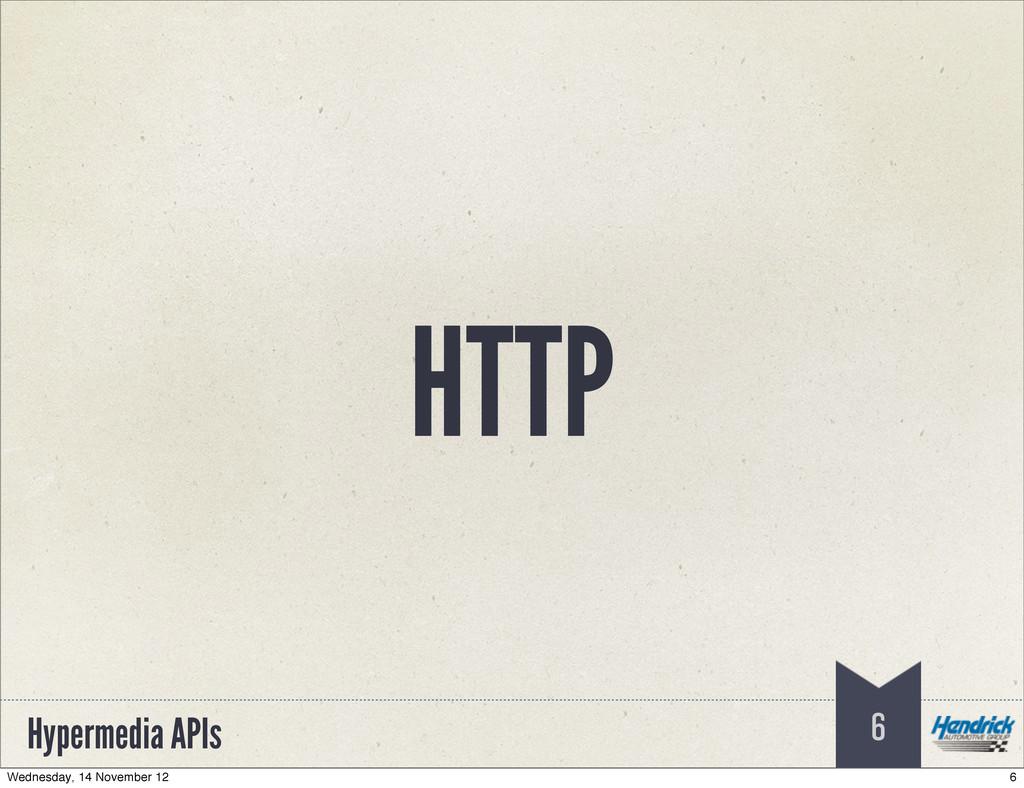 Hypermedia APIs HTTP 6 6 Wednesday, 14 November...