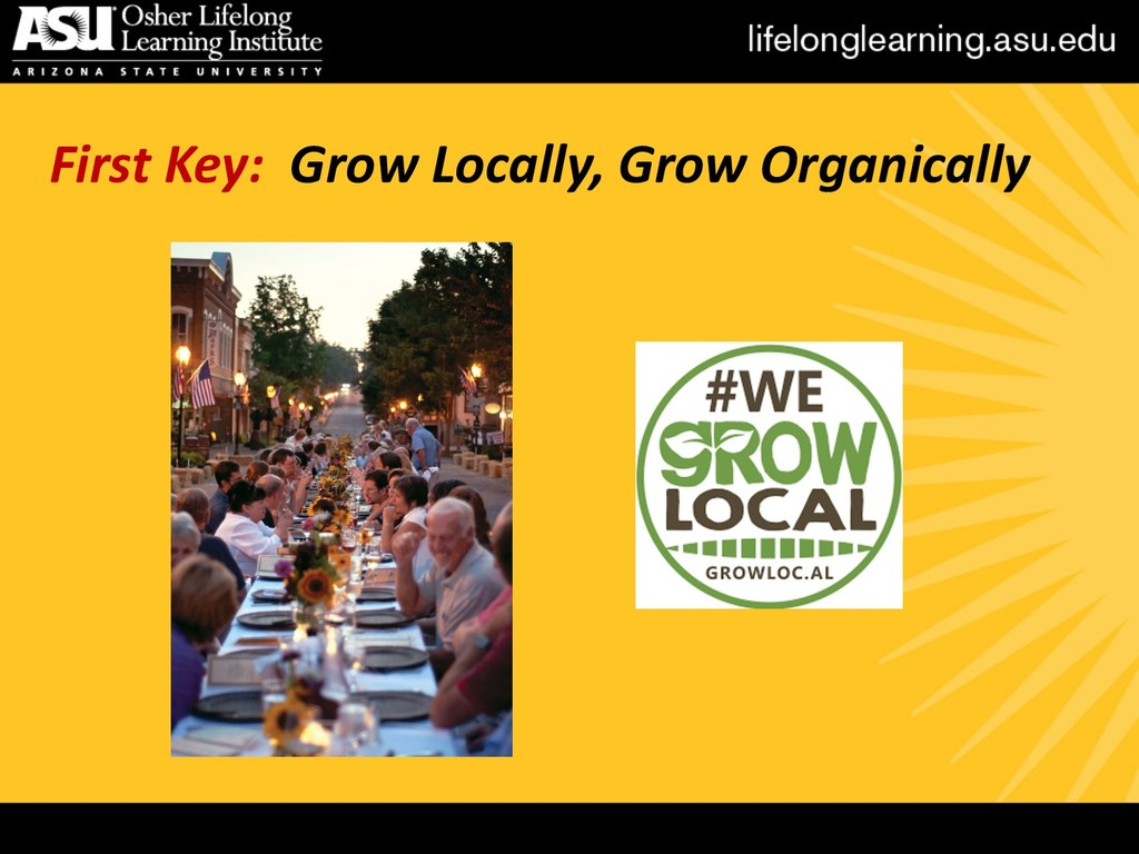 First Key: Grow Locally, Grow Organically