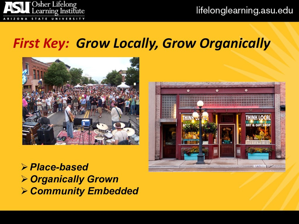 First Key: Grow Locally, Grow Organically ØPlac...