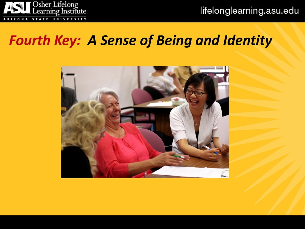 Fourth Key: A Sense of Being and Identity